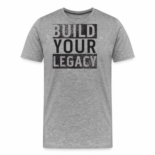 Build Your Legacy - Tri-X - Men's Premium T-Shirt