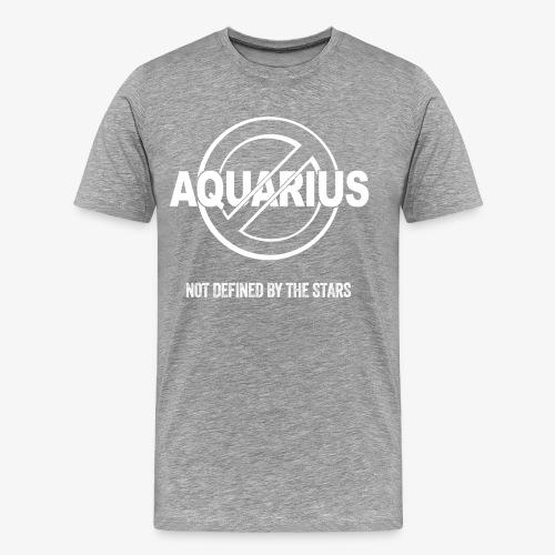 Aquarius - Not Defined by the Stars - Men's Premium T-Shirt