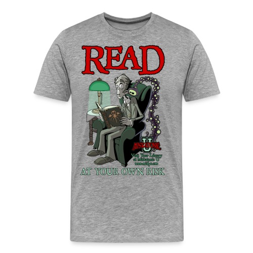 Read At Your Own Risk - Miskatonic U - Men's Premium T-Shirt