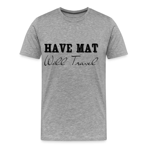 Have at, will travel - Men's Premium T-Shirt