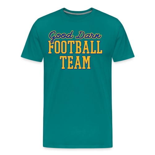 Good Darn Football Team - Men's Premium T-Shirt