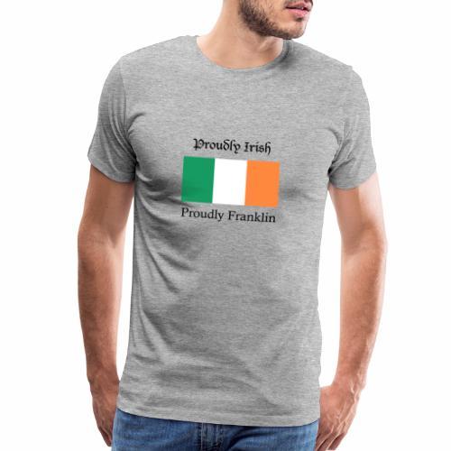 Proudly Irish, Proudly Franklin - Men's Premium T-Shirt