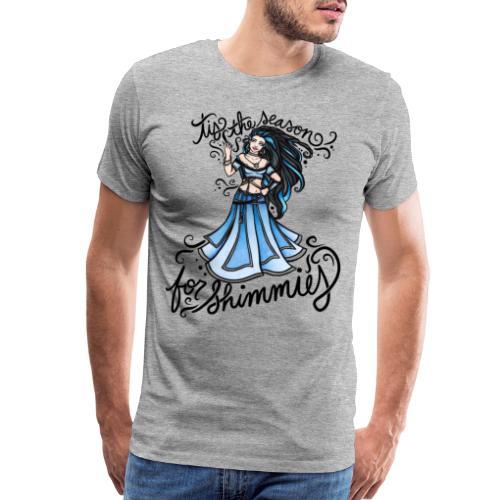 Tis the season for shimmies - Men's Premium T-Shirt
