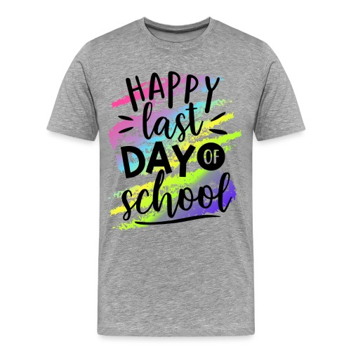 Happy Last Day of School Teacher T-Shirts - Men's Premium T-Shirt