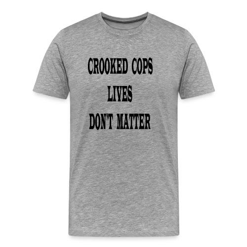 crooked cops - Men's Premium T-Shirt