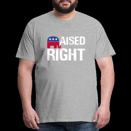 Raised Right - Men's Premium T-Shirt