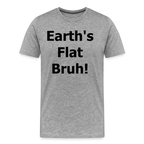 Earths flat - Men's Premium T-Shirt