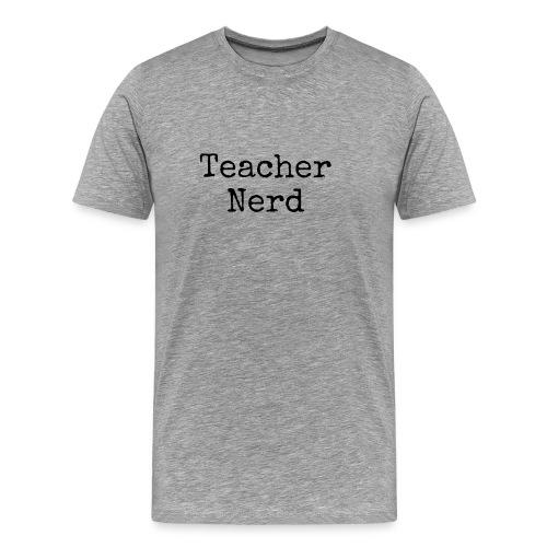 Teacher Nerd (black text) - Men's Premium T-Shirt