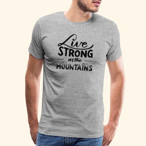 LIVE STRONG - Men's Premium T-Shirt