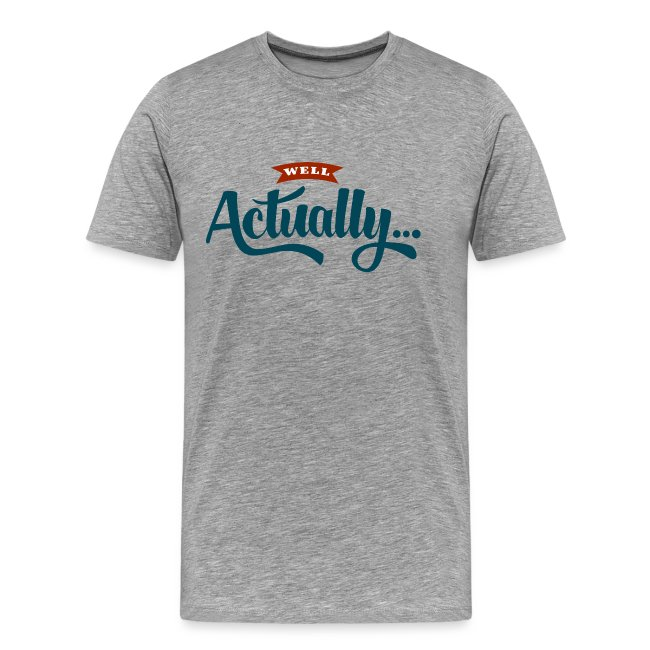 """Well Actually..."" T-Shirt"