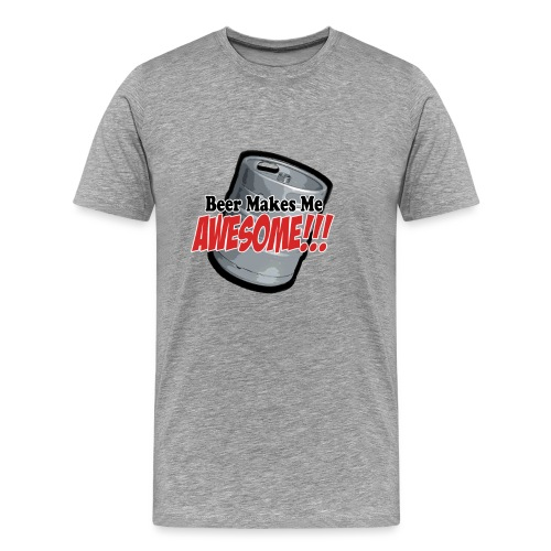 Beer Makes Me Awesome - Men's Premium T-Shirt