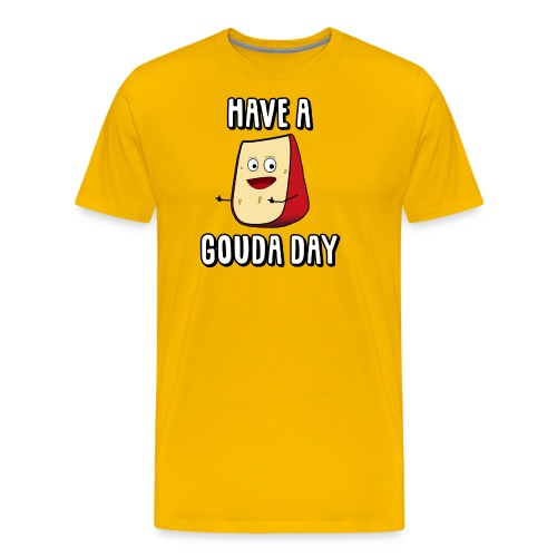 Have A Gouda Day - Men's Premium T-Shirt