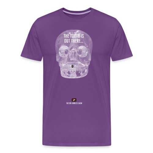 The Tooth is Out There! - Men's Premium T-Shirt