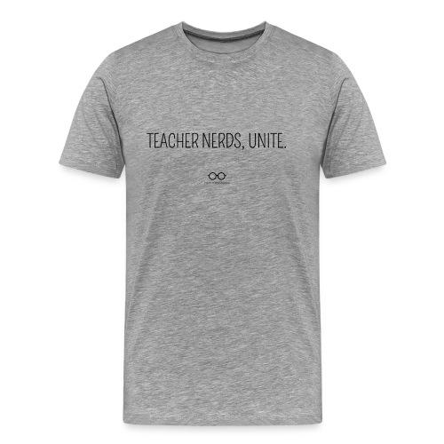 Teacher Nerds, Unite. (black text) - Men's Premium T-Shirt