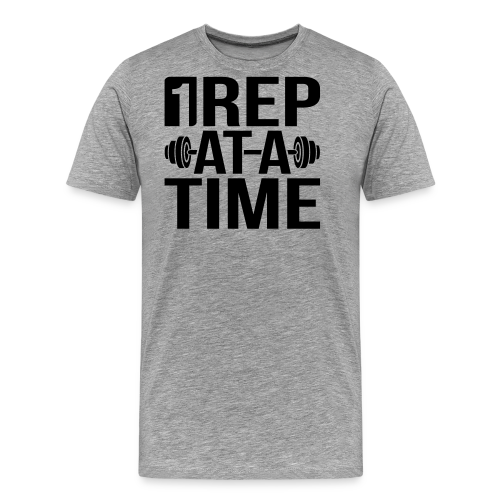 1Rep at a Time - Men's Premium T-Shirt