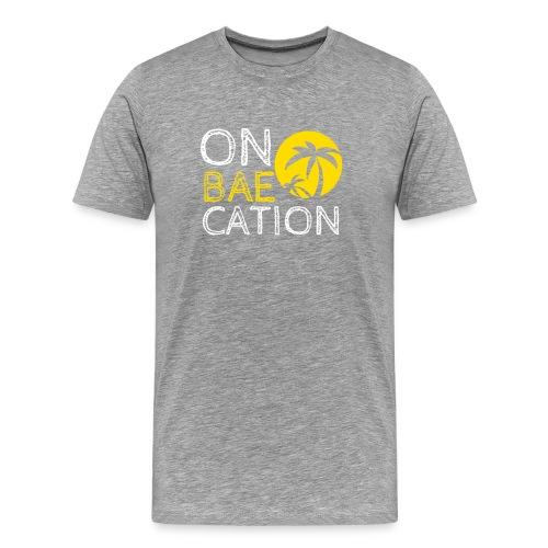 On Bae Cation Great Holiday Tshirt - Men's Premium T-Shirt