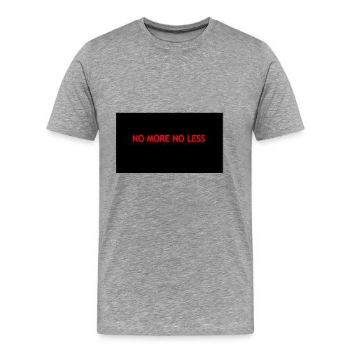 NO MORE NO LESS - Men's Premium T-Shirt
