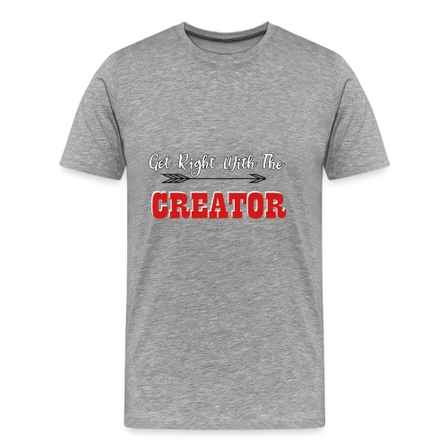 Get Right With The Creator final - Men's Premium T-Shirt