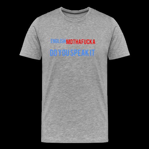 I no spek inglesh - Men's Premium T-Shirt