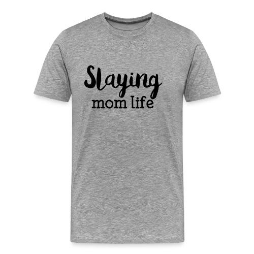 Slaying Mom Life Tee - Men's Premium T-Shirt