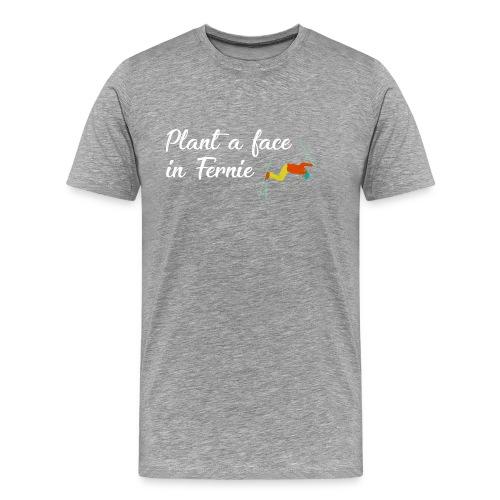 Plant a face in Fernie - Men's Premium T-Shirt