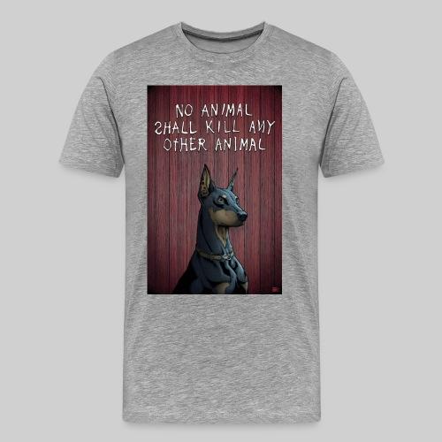 No Animal Shall Kill - Men's Premium T-Shirt