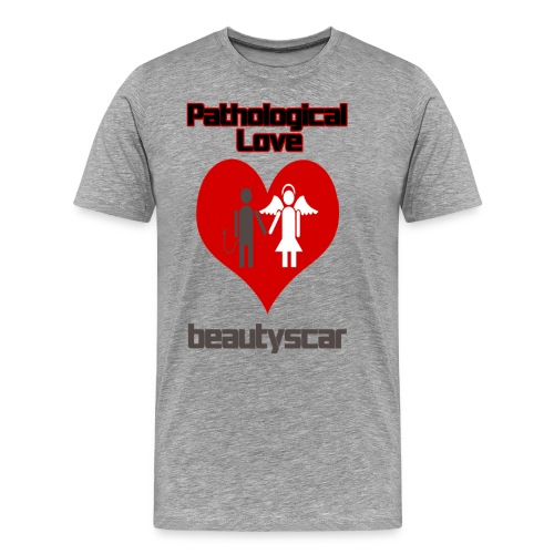 Beautyscar Pathological Love - Men's Premium T-Shirt
