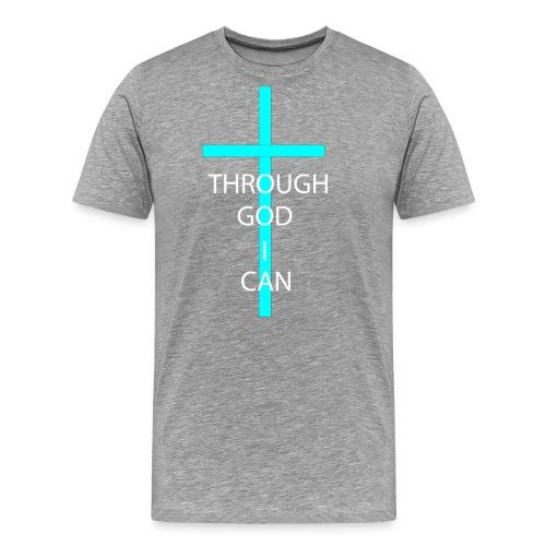 THROUGH GOD I CAN! - Men's Premium T-Shirt