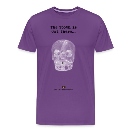 The Tooth is Out There OFFICIAL - Men's Premium T-Shirt