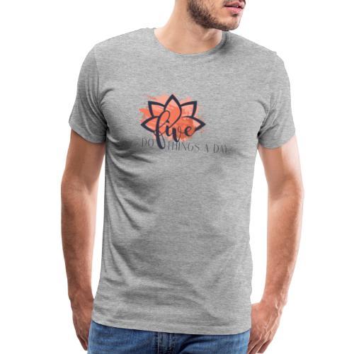 Do Five Things A Day Logo - Men's Premium T-Shirt
