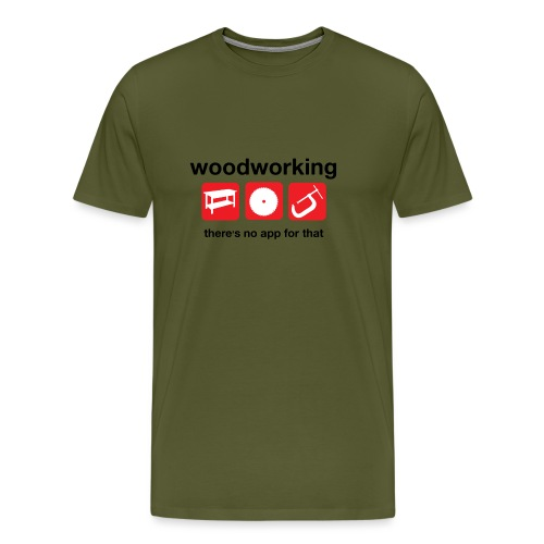 Woodworking There s no app for that - Men's Premium T-Shirt