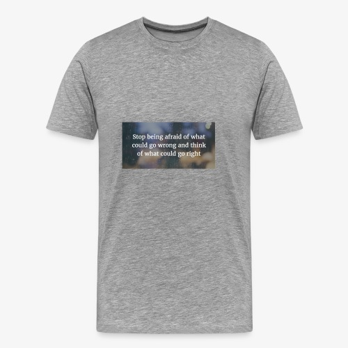 30 Motivational Quotes To Overcome The Challenges - Men's Premium T-Shirt