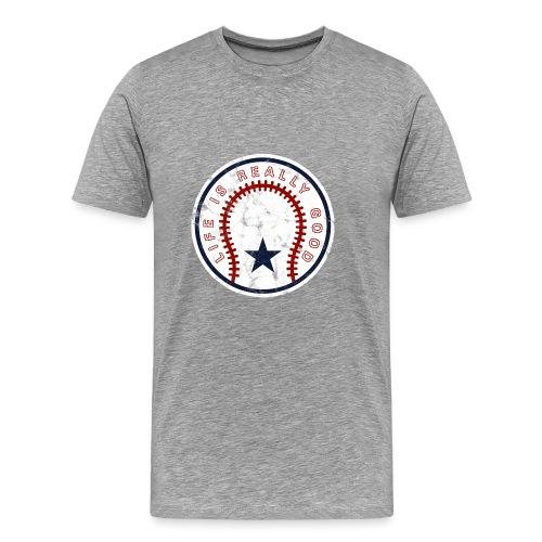 Life Is Really Good Baseball - Men's Premium T-Shirt