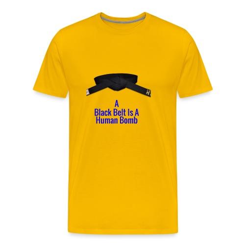 A Blackbelt Is A Human Bomb - Men's Premium T-Shirt
