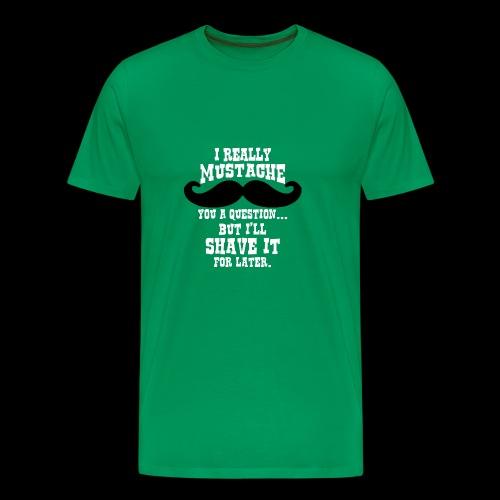 Mustache Pun - Men's Premium T-Shirt