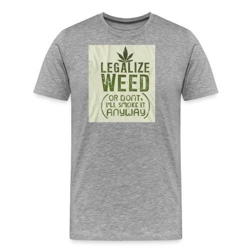Legalize Weed - Men's Premium T-Shirt