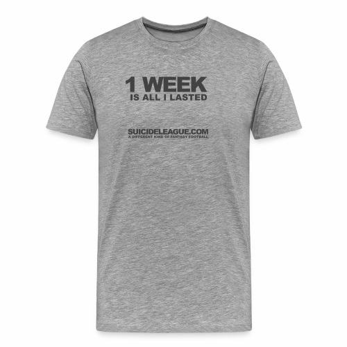 1 week is all I lasted - Men's Premium T-Shirt