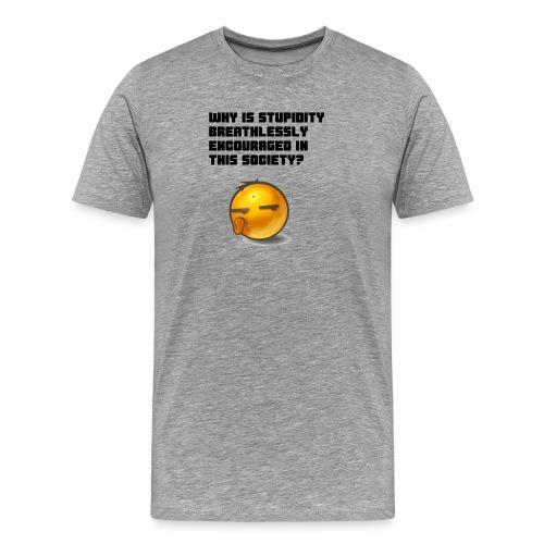 Breathless Stupidity - Men's Premium T-Shirt
