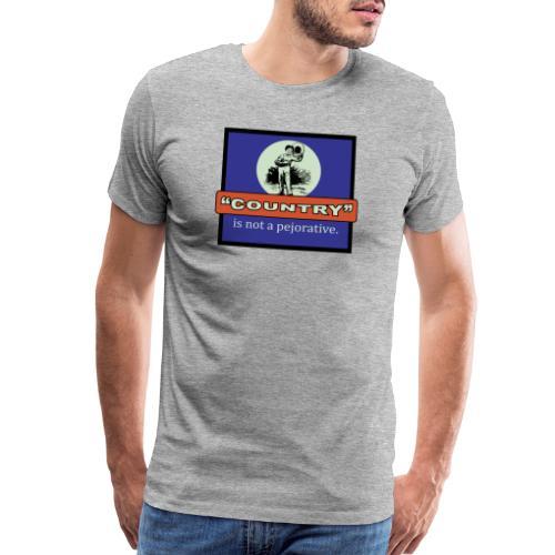 Country is good! - Men's Premium T-Shirt