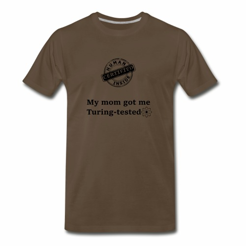 My mom got me Turing tested - Men's Premium T-Shirt