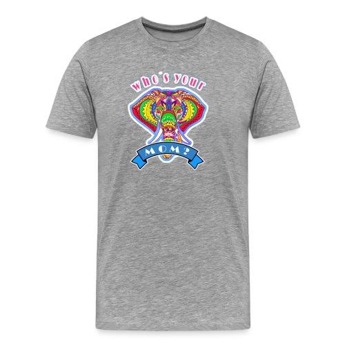 who s your mom 2 - Men's Premium T-Shirt