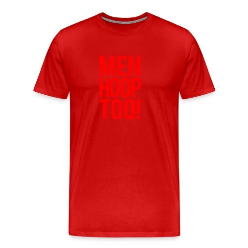 Red - Men Hoop Too! - Men's Premium T-Shirt