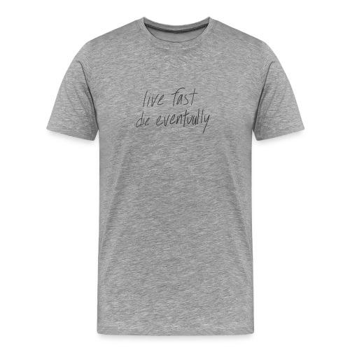 live fast die eventually (white) - Men's Premium T-Shirt