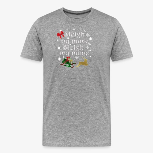 Top Funny Christmas Pun sleigh My Name Gift Design - Men's Premium T-Shirt