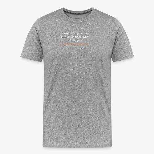 Funny Said No recruiter ever Design - Men's Premium T-Shirt