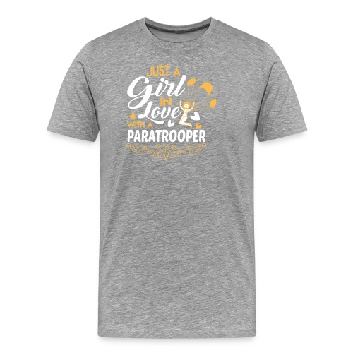 Just a GIRL in love with a PARATROOPER - Men's Premium T-Shirt
