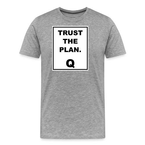 Trust The Plan Q - Men's Premium T-Shirt