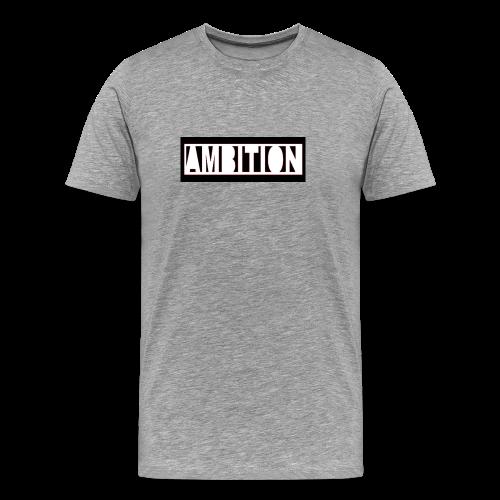 Ambition - Men's Premium T-Shirt