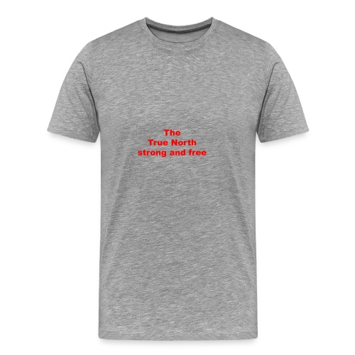 The True North strong and free - Men's Premium T-Shirt