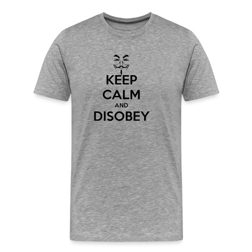 Anonymous Keep Calm And Disobey Thick - Men's Premium T-Shirt